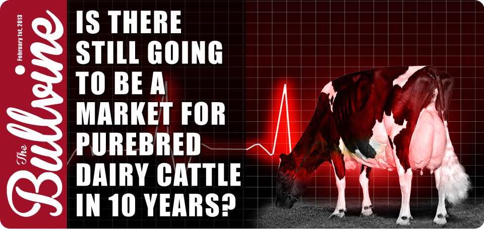Is There Still Going To Be A Market For Purebred Dairy Cattle In 10 Years
