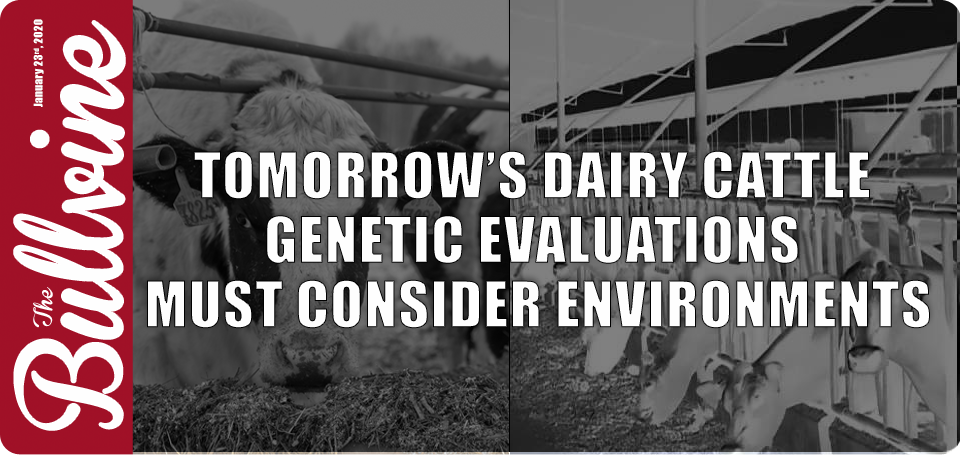 Tomorrow's Dairy Cattle Genetic Evaluations Must C…