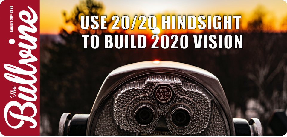 Use 20/20 Hindsight to Build 2020 Vision