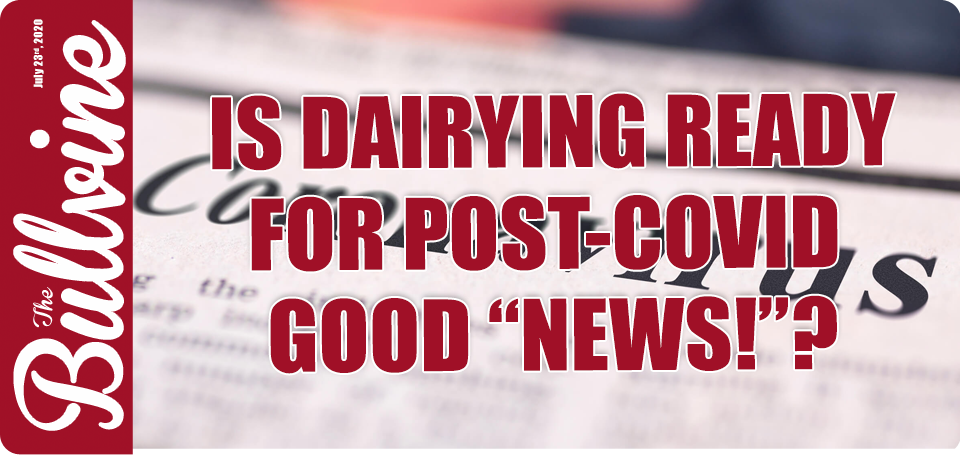 "Is Dairying Ready for Post-COVID Good ""News!""?"
