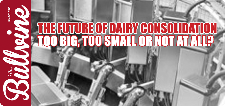 THE FUTURE OF DAIRY CONSOLIDATION – Too Big, Too S…